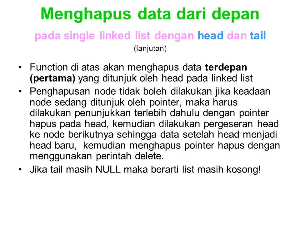 Menghapus data dari depan pada single linked list dengan head dan tail (lanjutan)