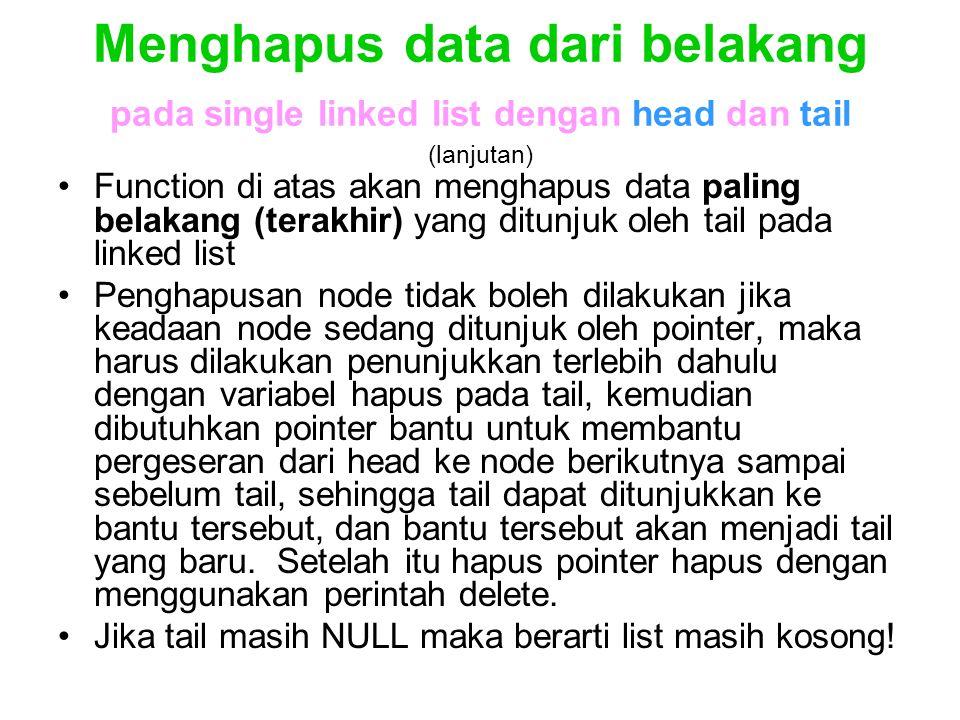 Menghapus data dari belakang pada single linked list dengan head dan tail (lanjutan)