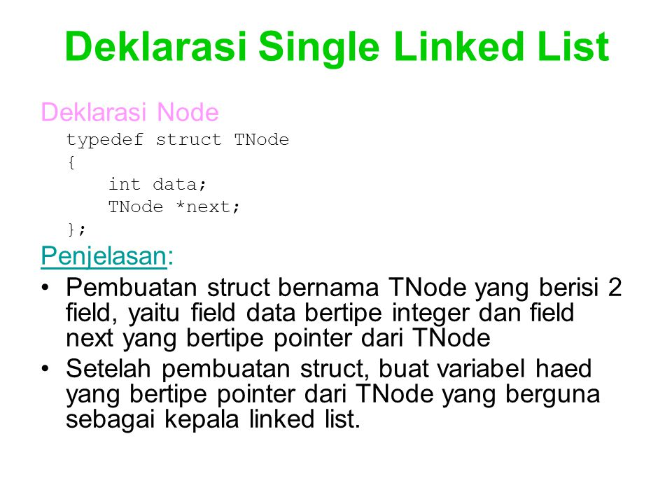 Deklarasi Single Linked List