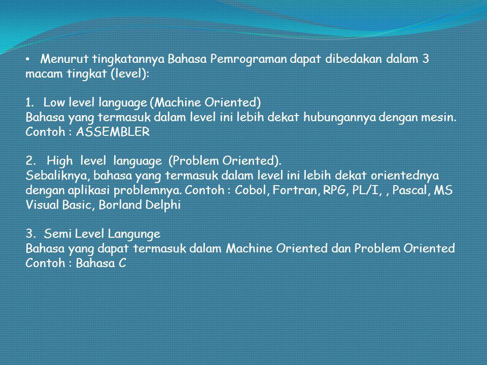 Menurut tingkatannya Bahasa Pemrograman dapat dibedakan dalam 3 macam tingkat (level):