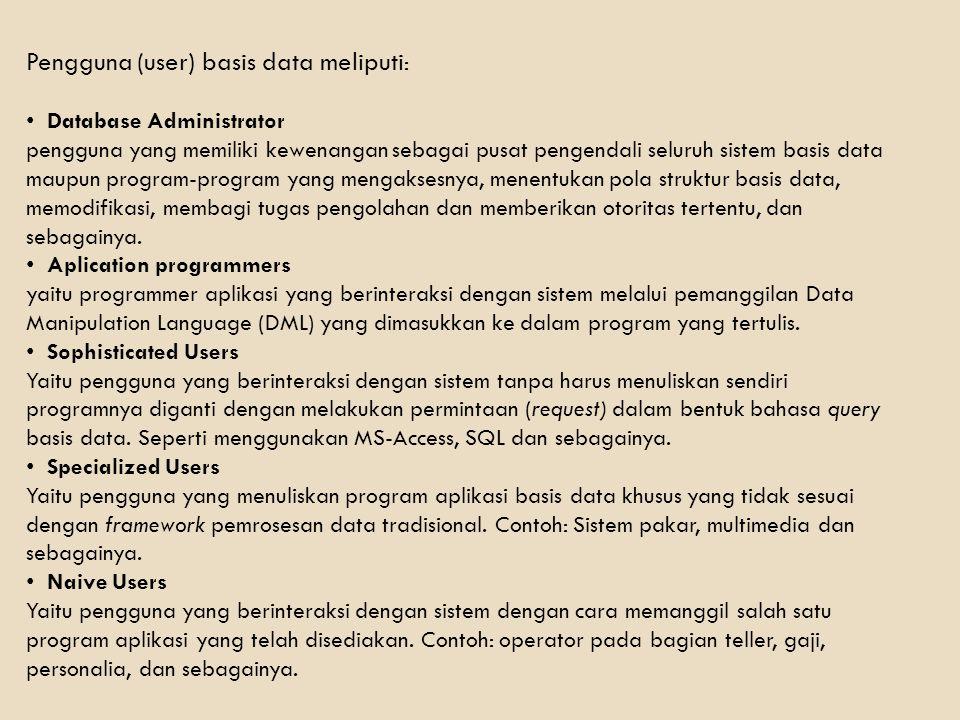 Pengguna (user) basis data meliputi: