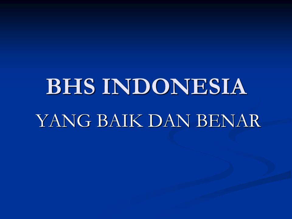 BHS INDONESIA YANG BAIK DAN BENAR
