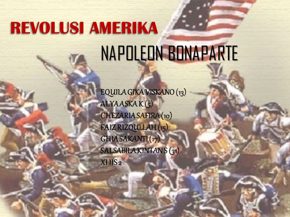 NAPOLEON BONAPARTE REVOLUSI AMERIKA EQUILA GIKA VISKANO (13)