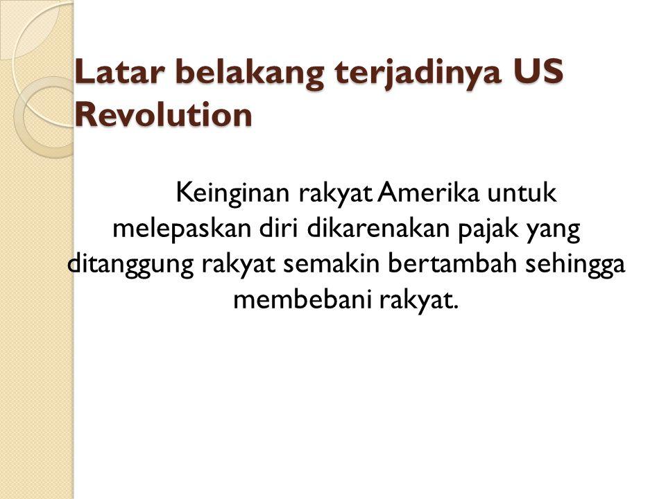 Latar belakang terjadinya US Revolution