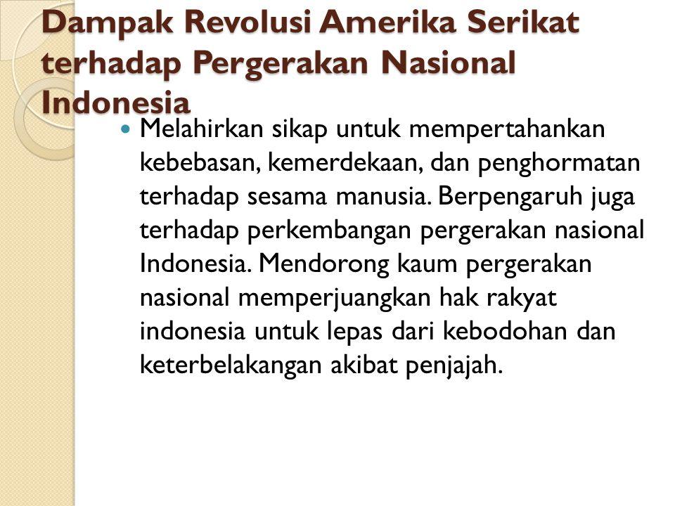 Dampak Revolusi Amerika Serikat terhadap Pergerakan Nasional Indonesia