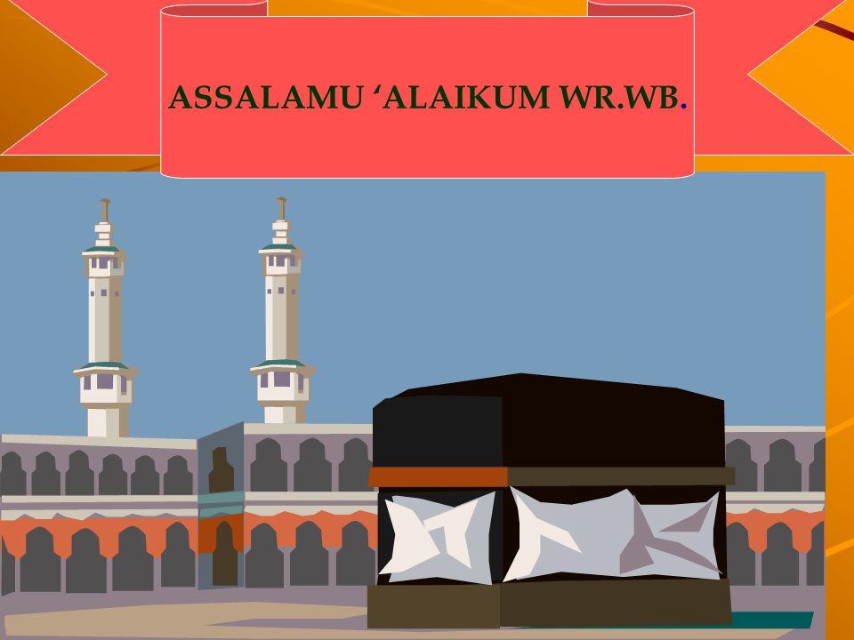 ASSALAMU 'ALAIKUM WR.WB.