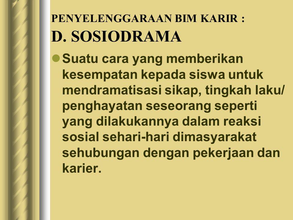 PENYELENGGARAAN BIM KARIR : D. SOSIODRAMA