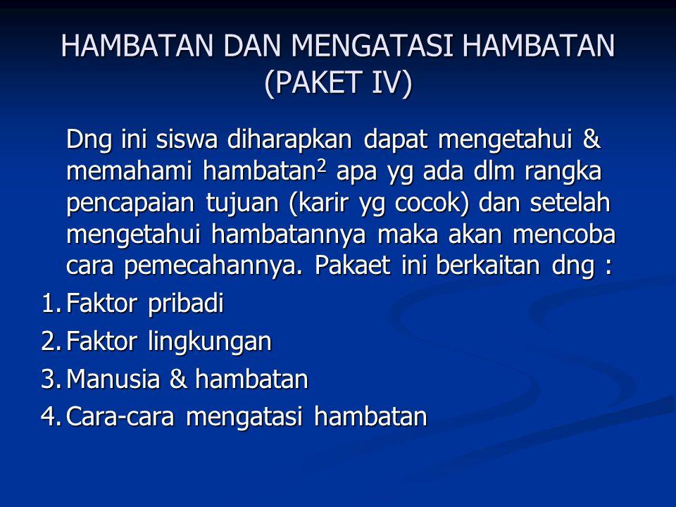 HAMBATAN DAN MENGATASI HAMBATAN (PAKET IV)