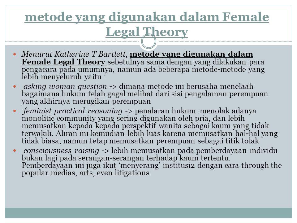 metode yang digunakan dalam Female Legal Theory