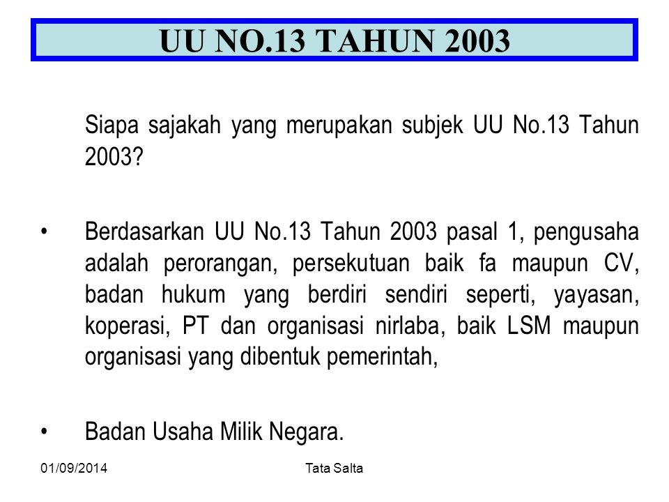 UU NO.13 TAHUN 2003 Siapa sajakah yang merupakan subjek UU No.13 Tahun 2003