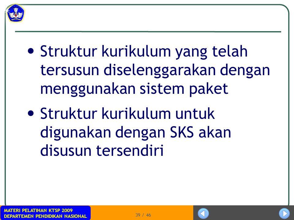 Struktur kurikulum yang telah tersusun diselenggarakan dengan menggunakan sistem paket