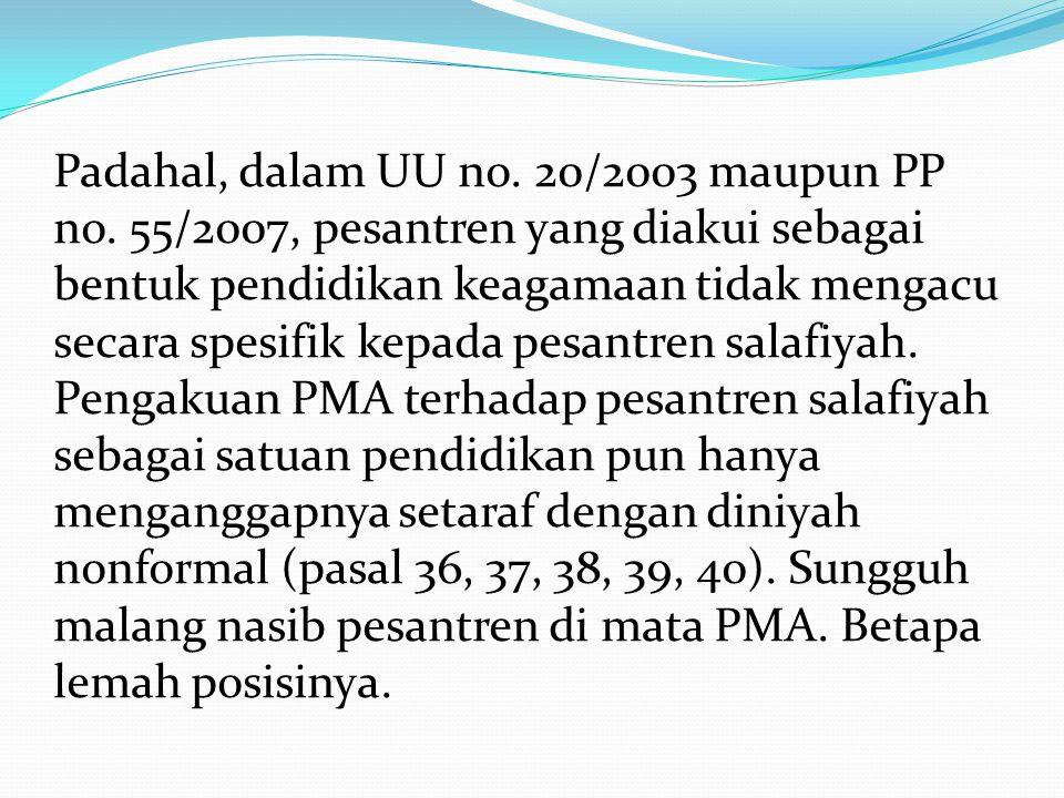 Padahal, dalam UU no. 20/2003 maupun PP no