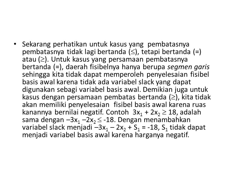Sekarang perhatikan untuk kasus yang pembatasnya pembatasnya tidak lagi bertanda (), tetapi bertanda (=) atau ().