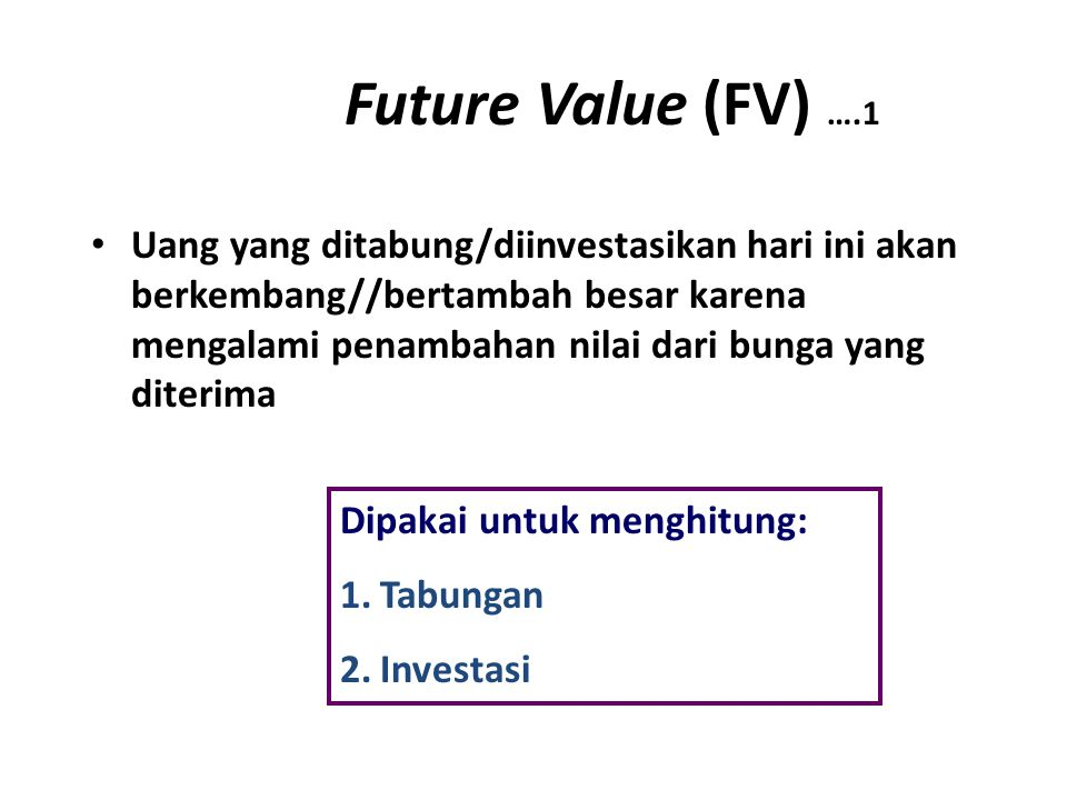 Future Value (FV) ….1