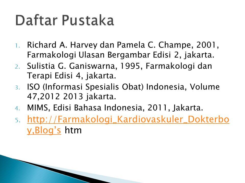 Daftar Pustaka http://Farmakologi_Kardiovaskuler_Dokterbo y,Blog's htm