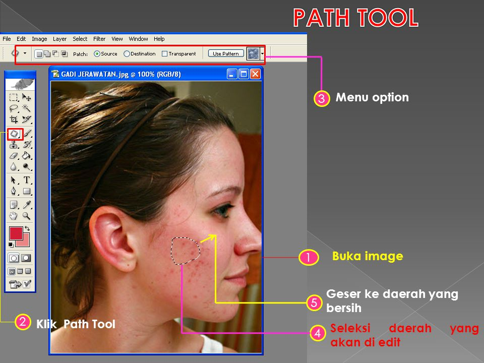 PATH TOOL Menu option 3 Buka image 1 Geser ke daerah yang bersih 5 2