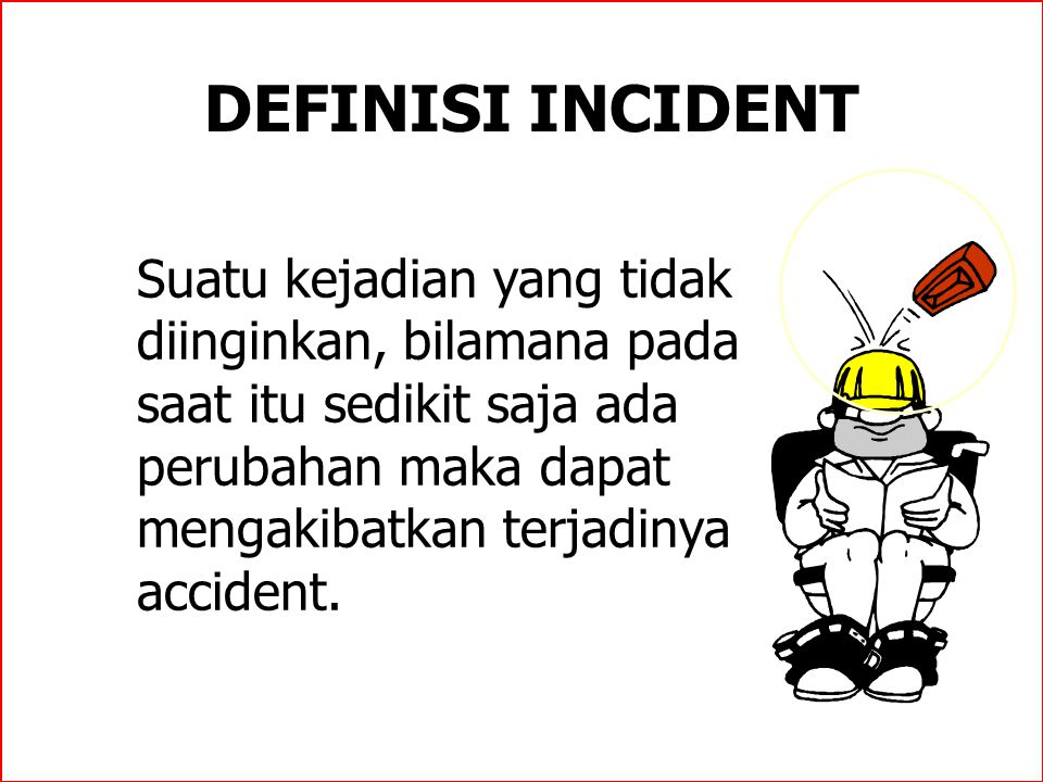 DEFINISI INCIDENT