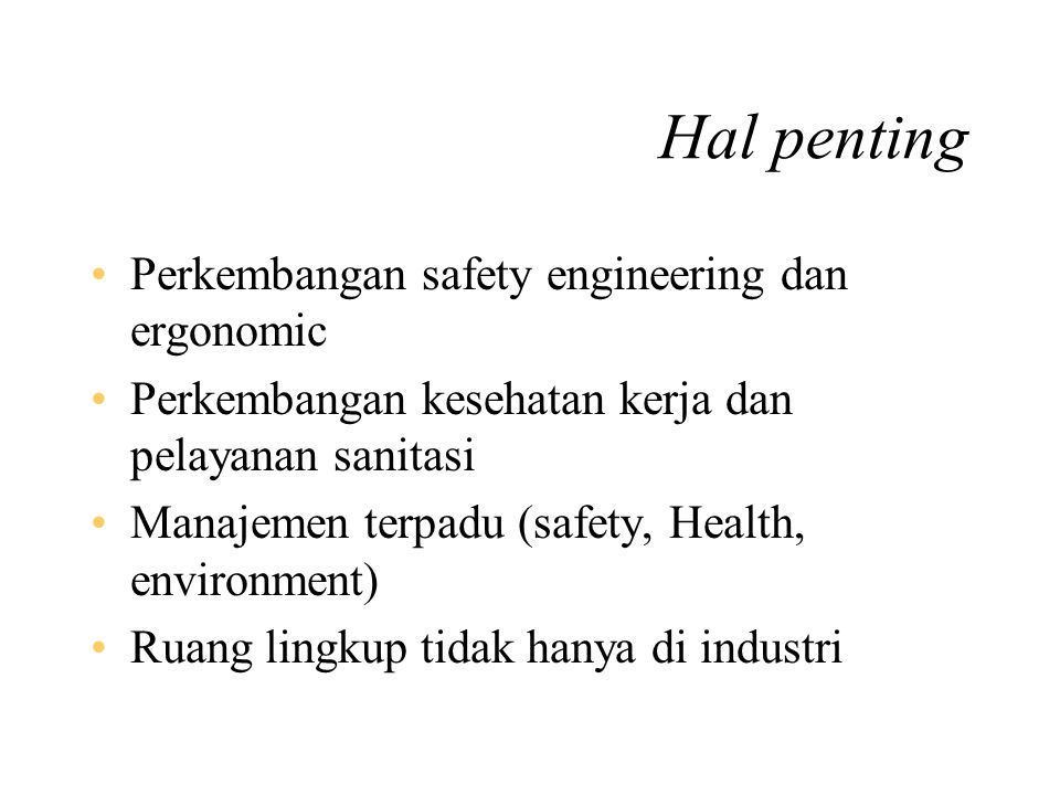 Hal penting Perkembangan safety engineering dan ergonomic
