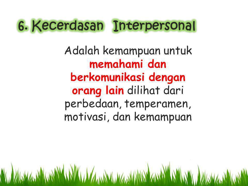 6. Kecerdasan Interpersonal