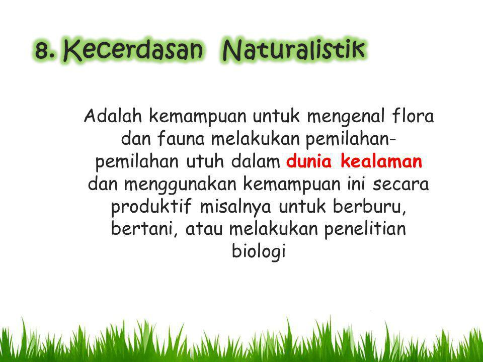 8. Kecerdasan Naturalistik