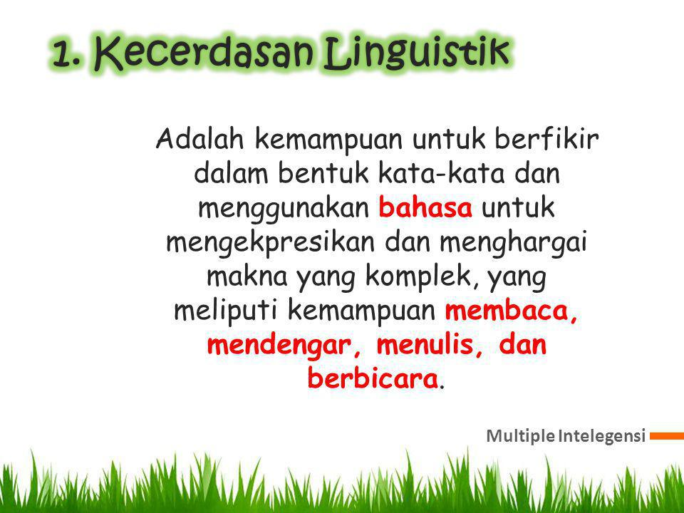 1. Kecerdasan Linguistik