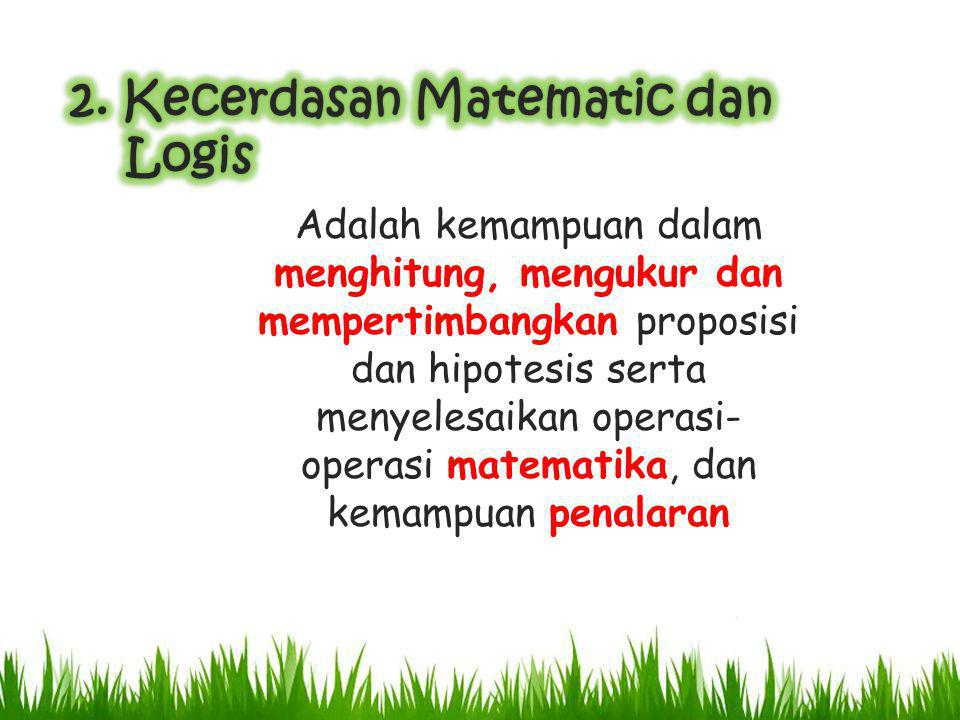 2. Kecerdasan Matematic dan Logis