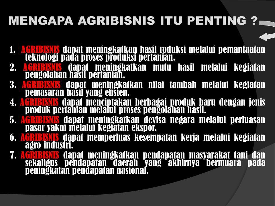 MENGAPA AGRIBISNIS ITU PENTING