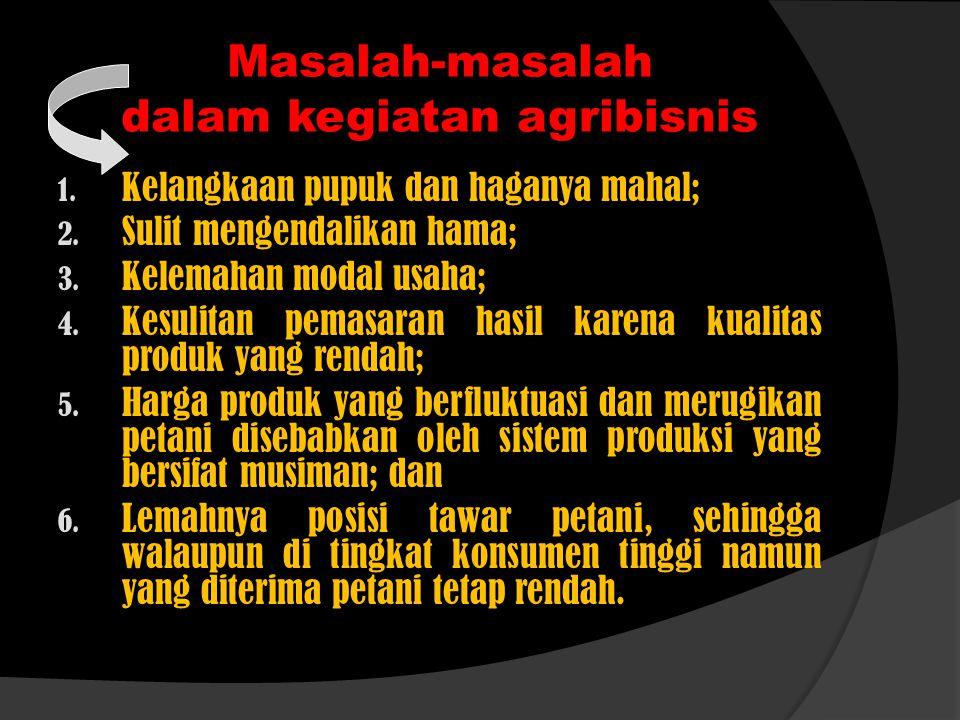 Masalah-masalah dalam kegiatan agribisnis