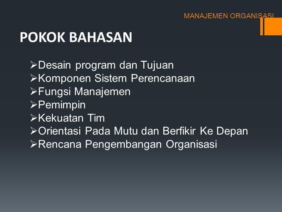 POKOK BAHASAN Desain program dan Tujuan Komponen Sistem Perencanaan