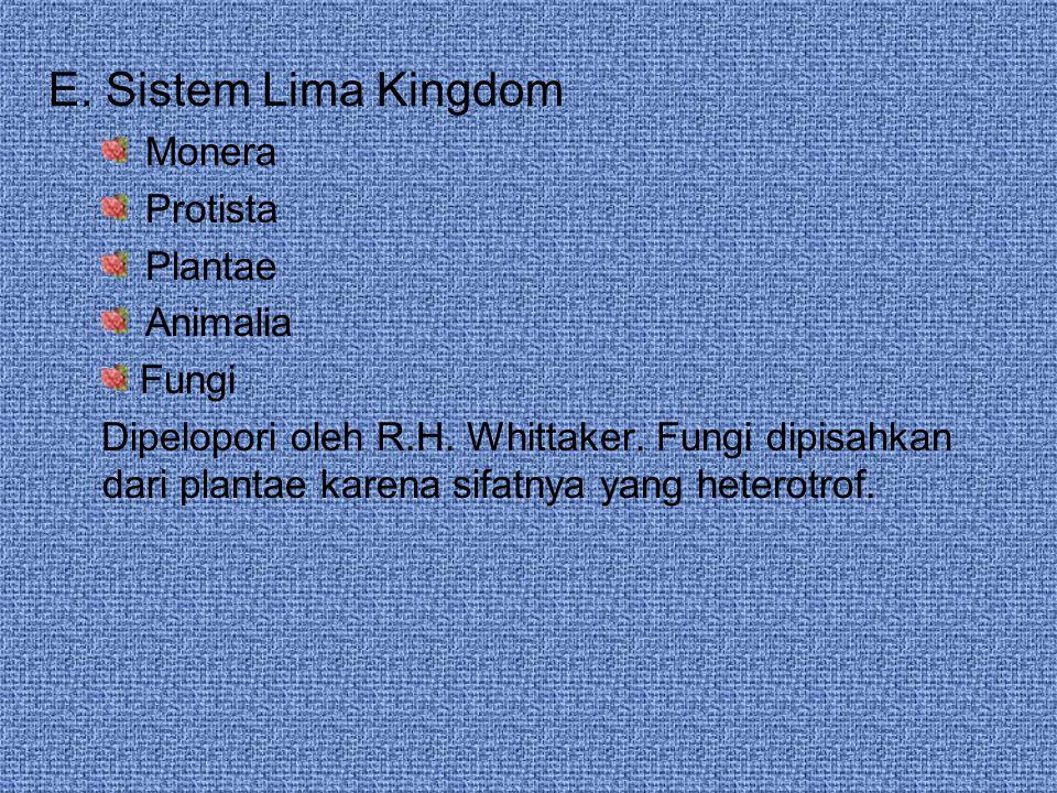 E. Sistem Lima Kingdom Monera Protista Plantae Animalia Fungi