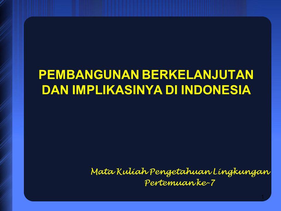 PEMBANGUNAN BERKELANJUTAN DAN IMPLIKASINYA DI INDONESIA
