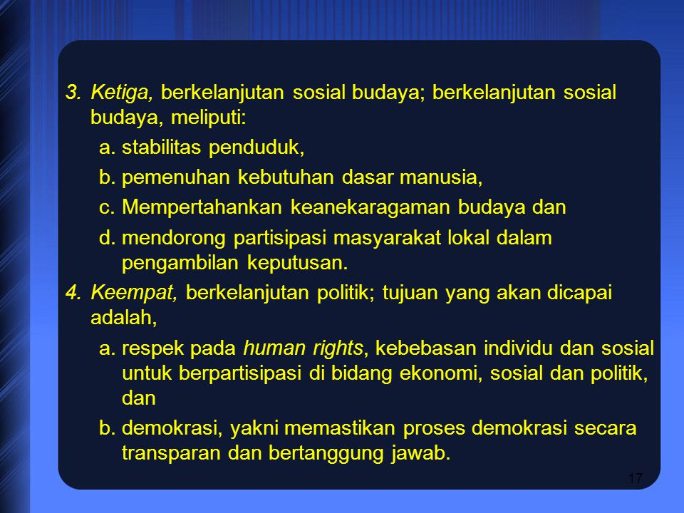 Ketiga, berkelanjutan sosial budaya; berkelanjutan sosial budaya, meliputi: