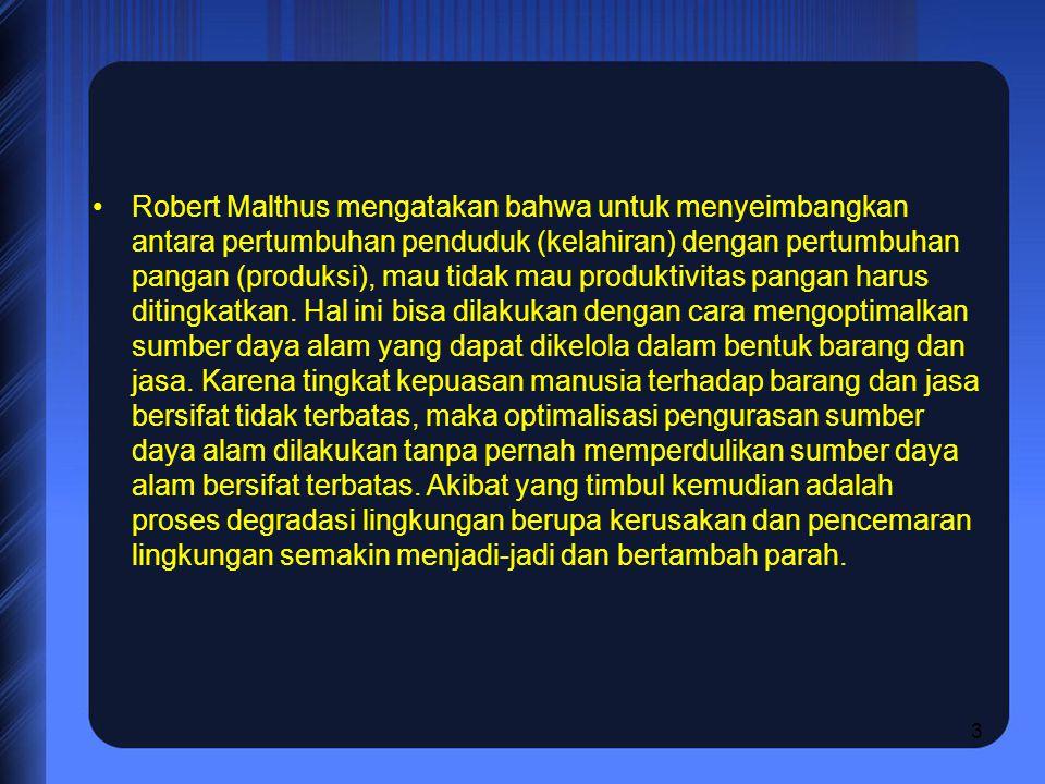 Robert Malthus mengatakan bahwa untuk menyeimbangkan antara pertumbuhan penduduk (kelahiran) dengan pertumbuhan pangan (produksi), mau tidak mau produktivitas pangan harus ditingkatkan.
