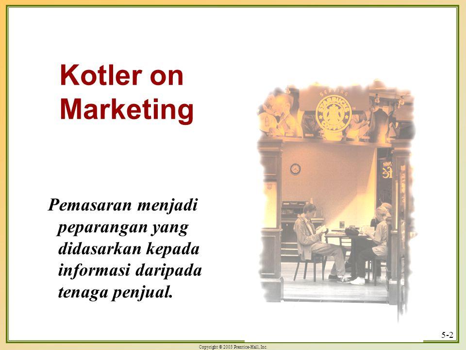 Kotler on Marketing Pemasaran menjadi peparangan yang didasarkan kepada informasi daripada tenaga penjual.
