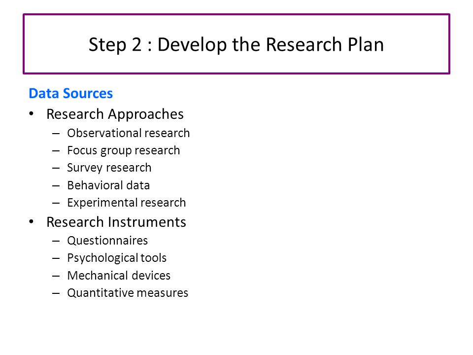 Step 2 : Develop the Research Plan