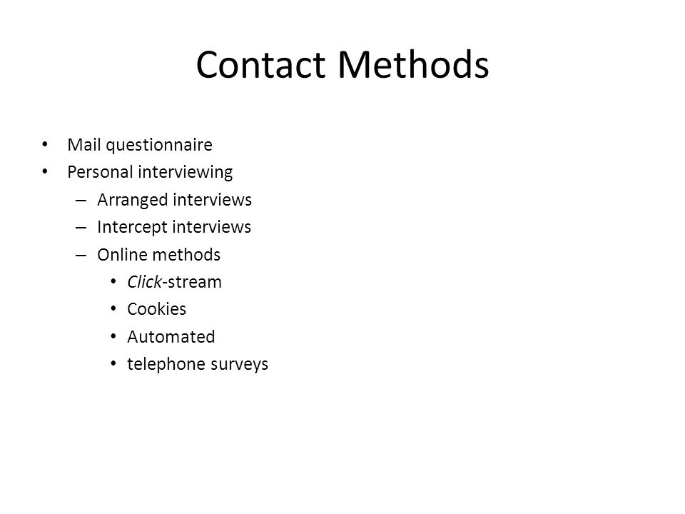 Contact Methods Mail questionnaire Personal interviewing
