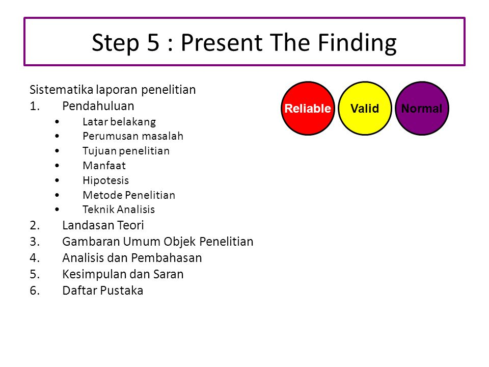 Step 5 : Present The Finding