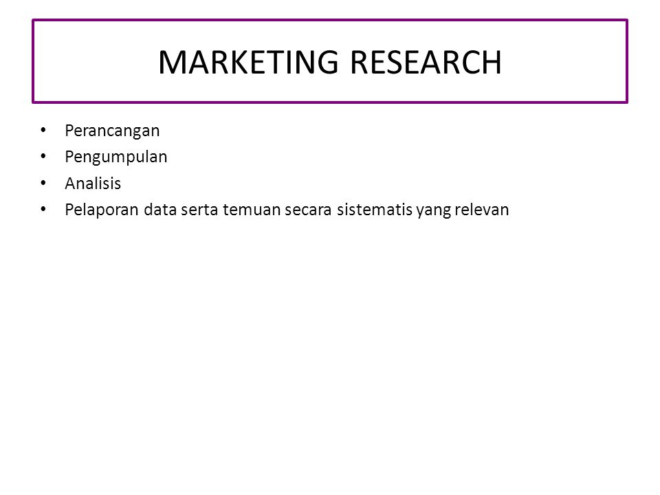 MARKETING RESEARCH Perancangan Pengumpulan Analisis