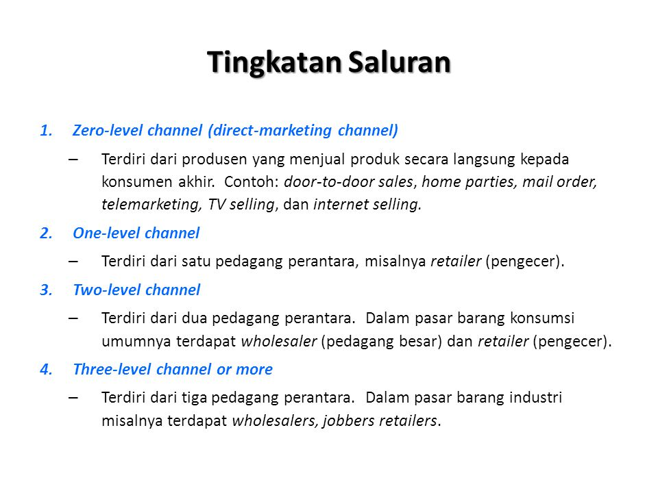 Tingkatan Saluran Zero-level channel (direct-marketing channel)