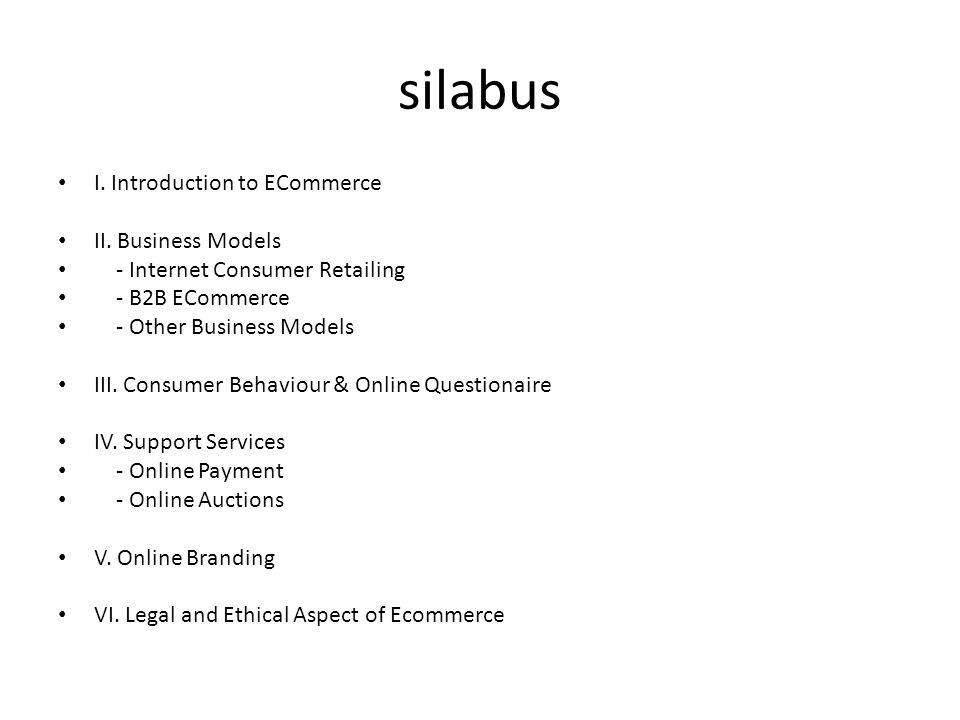 silabus I. Introduction to ECommerce II. Business Models