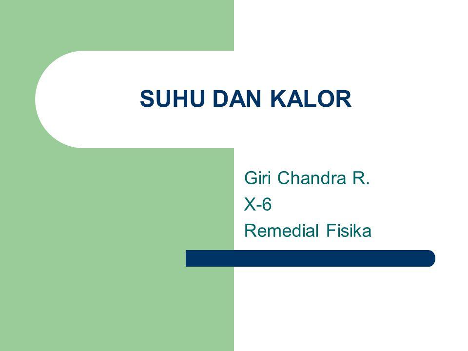 Giri Chandra R. X-6 Remedial Fisika