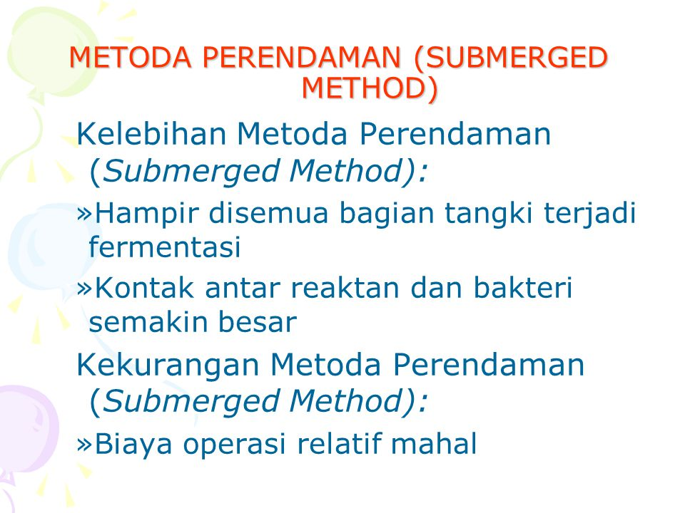 METODA PERENDAMAN (SUBMERGED METHOD)