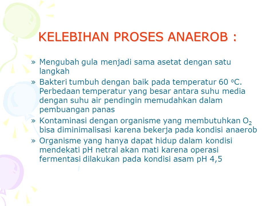 KELEBIHAN PROSES ANAEROB :