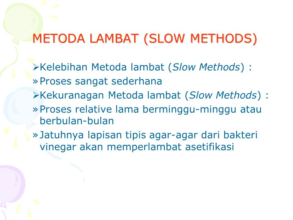 METODA LAMBAT (SLOW METHODS)