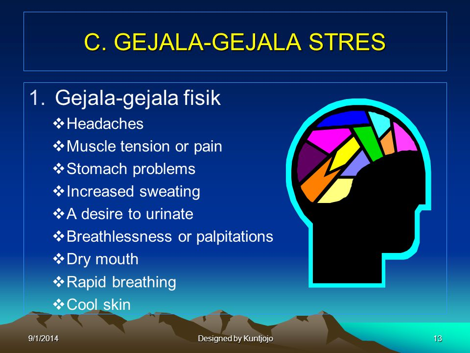 C. GEJALA-GEJALA STRES Gejala-gejala fisik Headaches