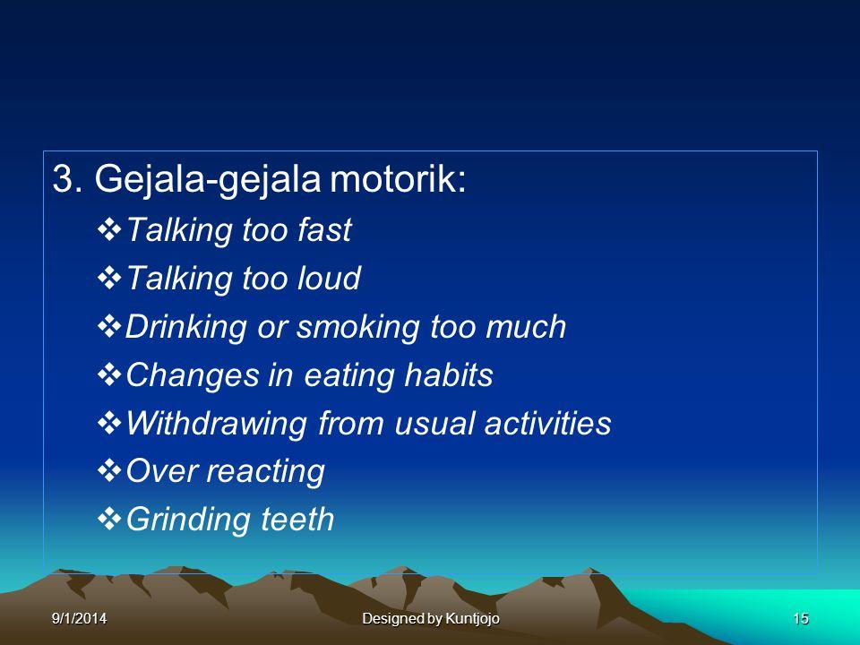 3. Gejala-gejala motorik: