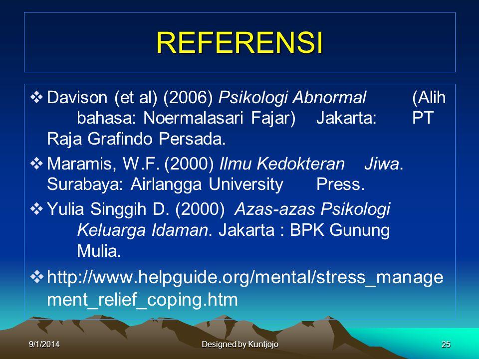 REFERENSI Davison (et al) (2006) Psikologi Abnormal (Alih bahasa: Noermalasari Fajar) Jakarta: PT Raja Grafindo Persada.