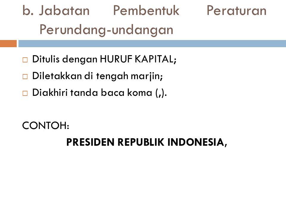 b. Jabatan Pembentuk Peraturan Perundang-undangan