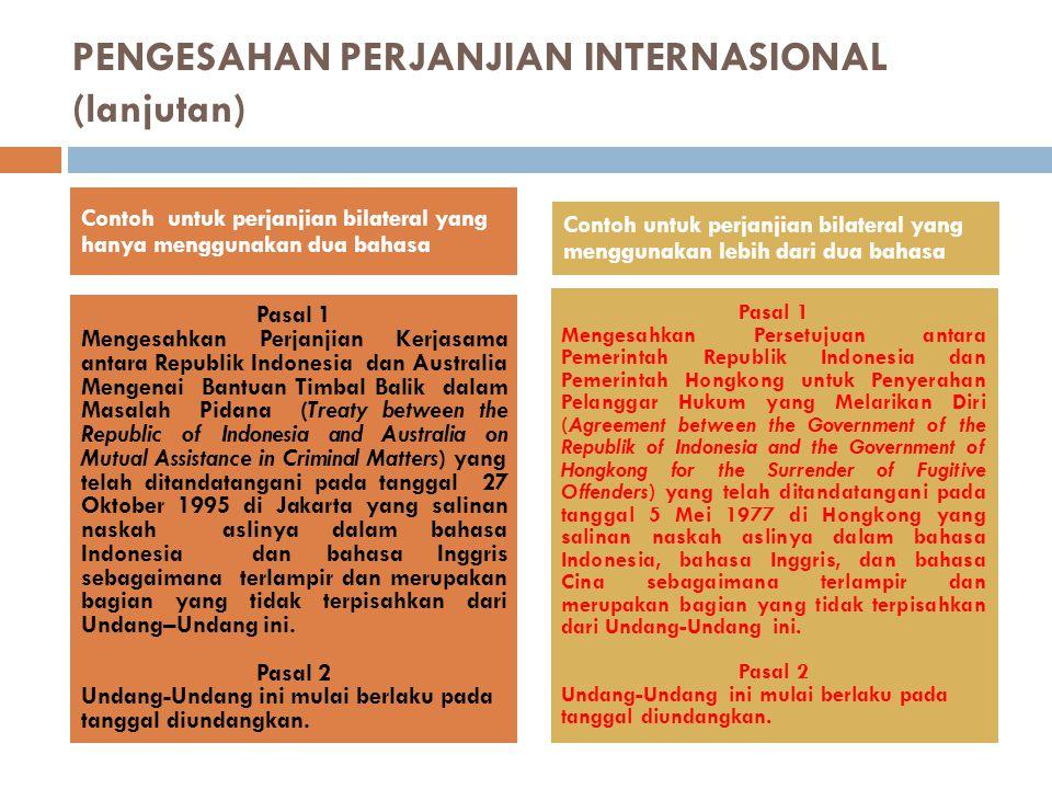 PENGESAHAN PERJANJIAN INTERNASIONAL (lanjutan)