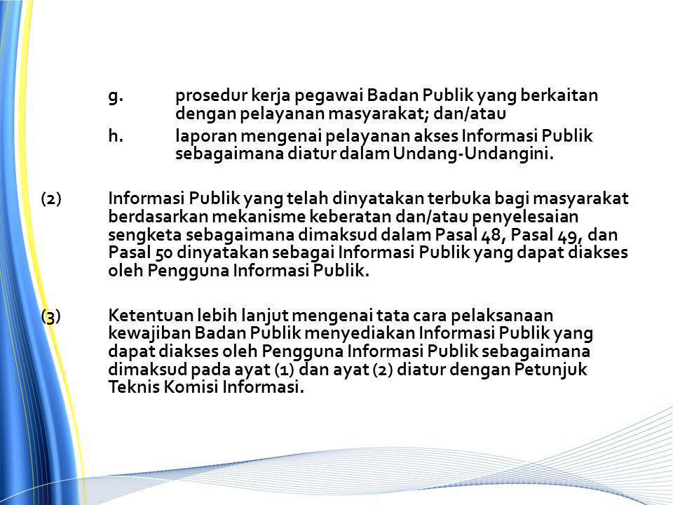 g. prosedur kerja pegawai Badan Publik yang berkaitan